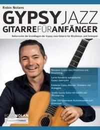 Robin Nolans Gypsy Jazz Gitarre fur Anfanger: Beherrsche die Grundlagen der Gypsy-Jazz-Gitarre fur Rhythmus- und Solospiel