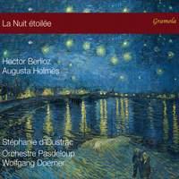 Hector Berlioz; Augusta Holmes: La Nuit étoilée