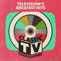 Television's Greatest Hits: Classic TV Theme Songs