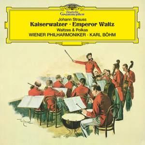 Johann Strauss: Kaiserwalzer; Emperor Waltz; Walzer und Polkas