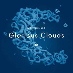 Dai Fujikura: Glorious Clouds